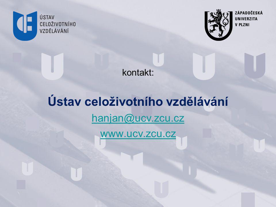 kontakt: Ústav celoživotního vzdělávání hanjan@ucv.zcu.cz www.ucv.zcu.cz