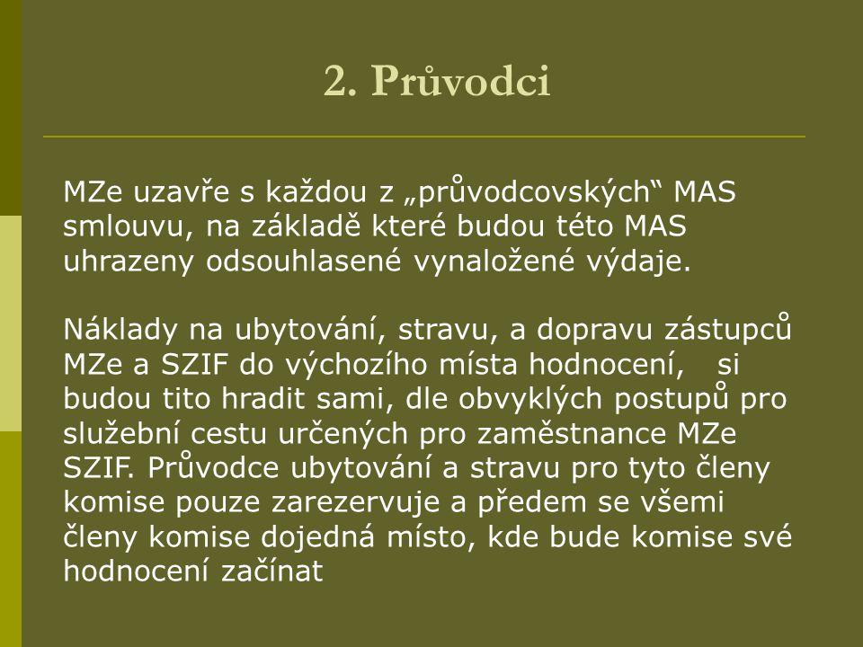 """2. Průvodci MZe uzavře s každou z """"průvodcovských"""" MAS smlouvu, na základě které budou této MAS uhrazeny odsouhlasené vynaložené výdaje. Náklady na ub"""