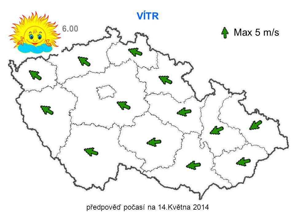 VÍTR Max 5 m/s 6.00 předpověď počasí na 14.Května 2014
