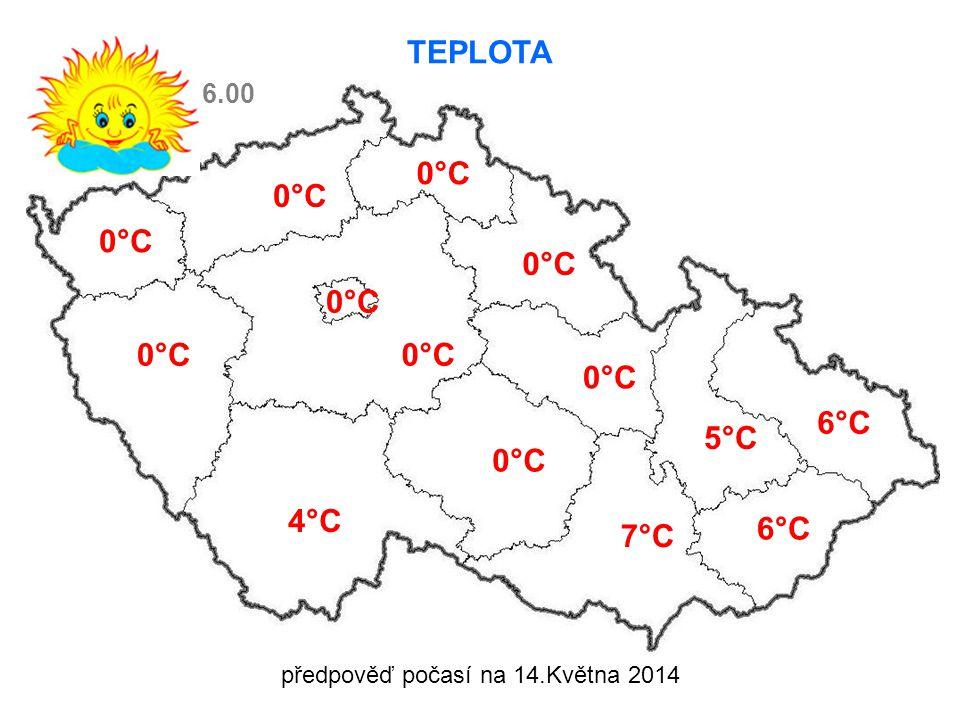 TEPLOTA 0°C 4°C 0°C 5°C 6°C 7°C 6.00 0°C předpověď počasí na 14.Května 2014