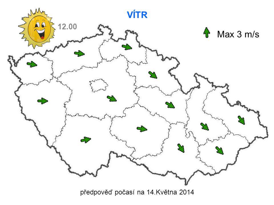 VÍTR Max 3 m/s 12.00 předpověď počasí na 14.Května 2014