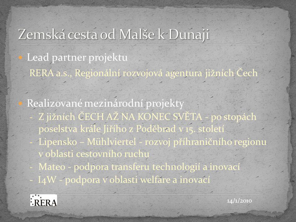Lead partner projektu RERA a.s., Regionální rozvojová agentura jižních Čech Realizované mezinárodní projekty - Z jižních ČECH AŽ NA KONEC SVĚTA - po stopách poselstva krále Jiřího z Poděbrad v 15.