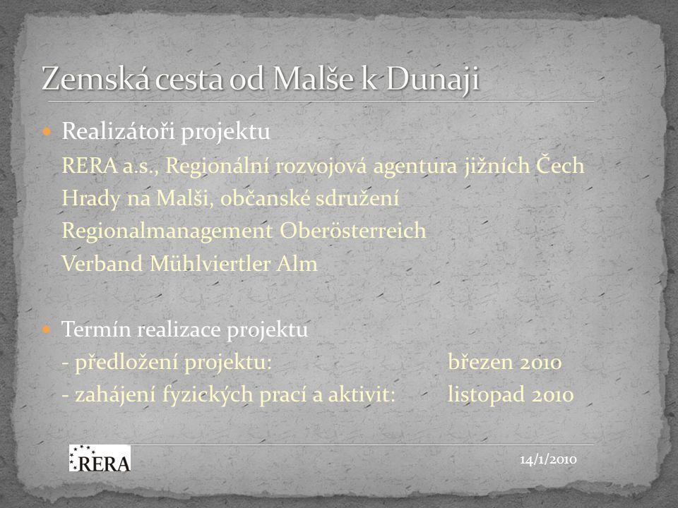 Hlavní aktivity projektu - nové vyznačení Zemské cesty po hradech a tvrzích od Malše k Dunaji - vytvoření map, průvodců a dalších marketingových materiálů s historickým příběhem o dění na hradech a tvrzích - práce na bezpečnostní stabilizaci hradu Pořešín - vytvoření objektu společné expozice - instalace informačních panelů a doplňkového vybavení pro turisty 14/1/2010