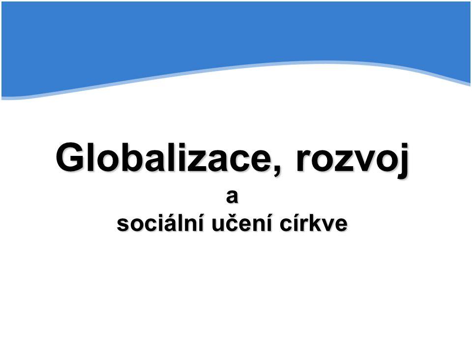 Globalizace, rozvoj a sociální učení církve