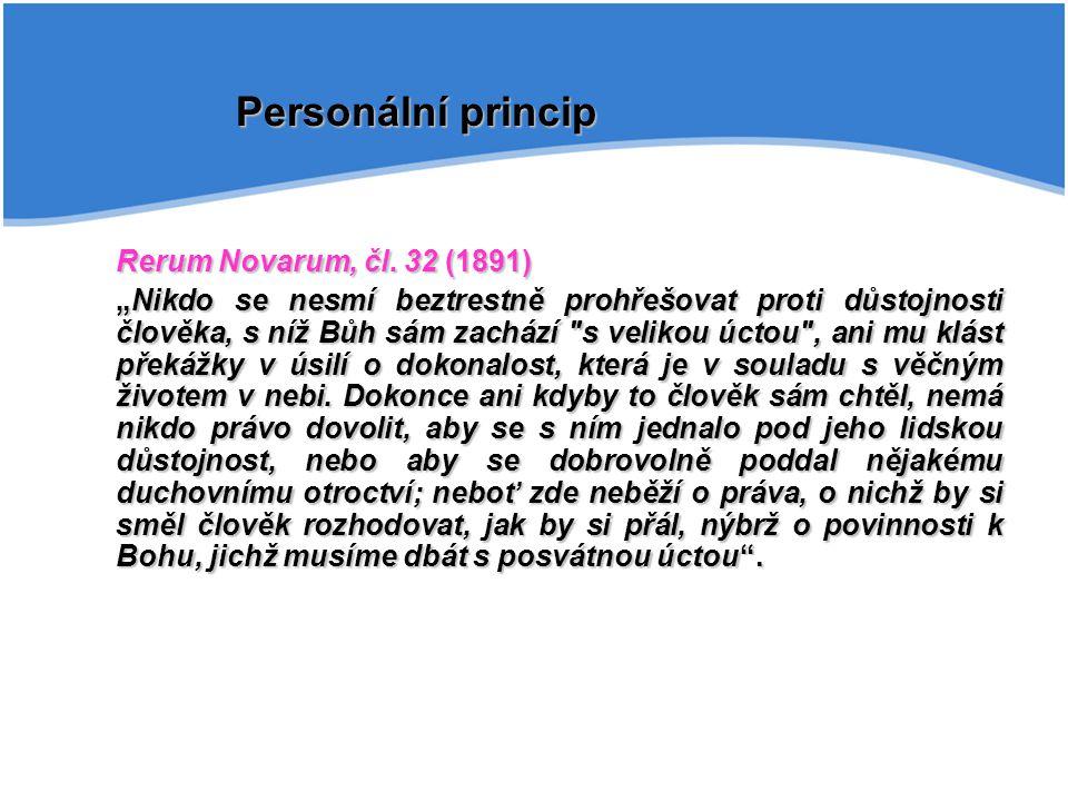 """Rerum Novarum, čl. 32 (1891) """"Nikdo se nesmí beztrestně prohřešovat proti důstojnosti člověka, s níž Bůh sám zachází"""
