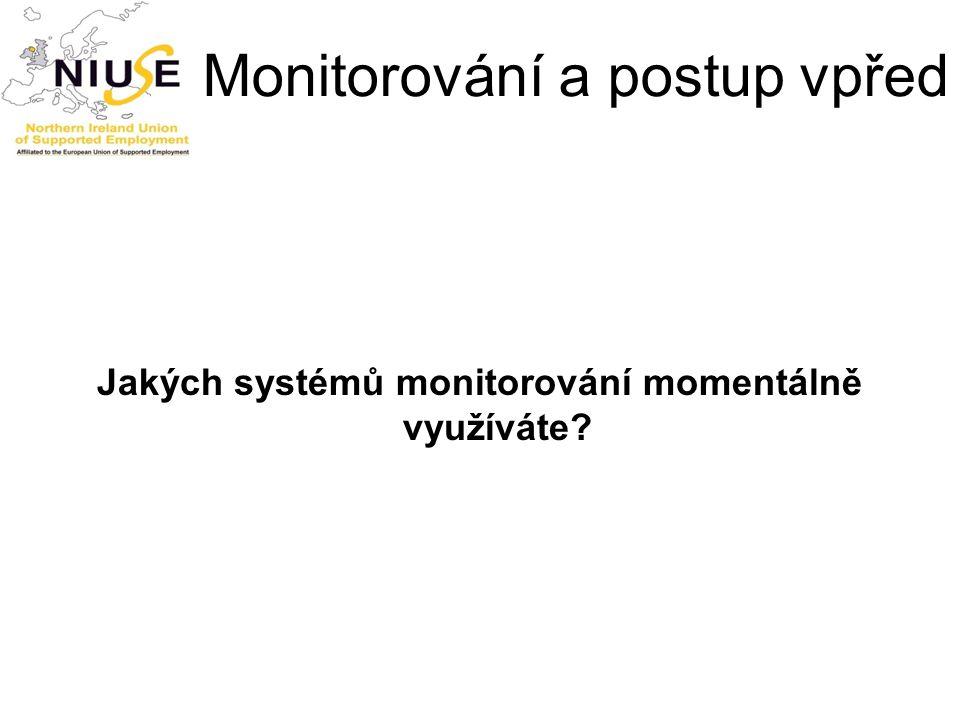 Monitorování a postup vpřed Jakých systémů monitorování momentálně využíváte?