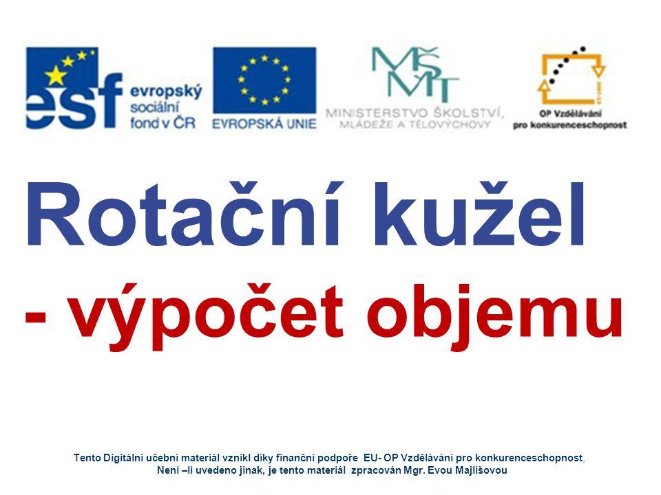 Tento Digitální učební materiál vznikl díky finanční podpoře EU- OP Vzdělávání pro konkurenceschopnost, Není –li uvedeno jinak, je tento materiál zpra