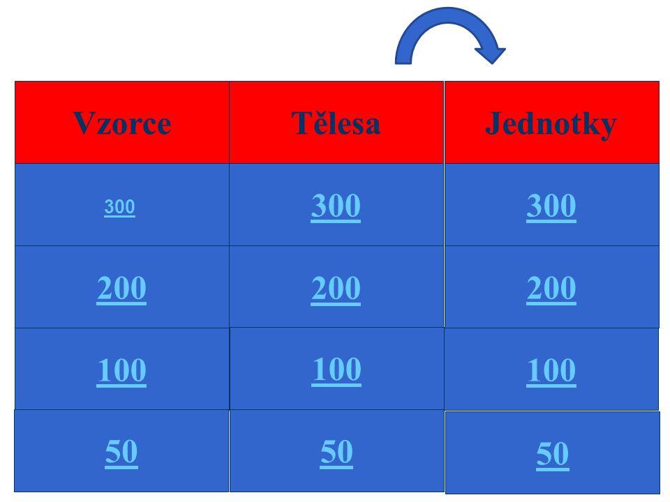 VzorceTělesaJednotky 200 300 200 100 50 300