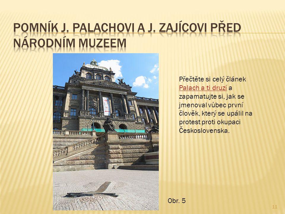 11 Přečtěte si celý článek Palach a ti druzí a zapamatujte si, jak se jmenoval vůbec první člověk, který se upálil na protest proti okupaci Československa.