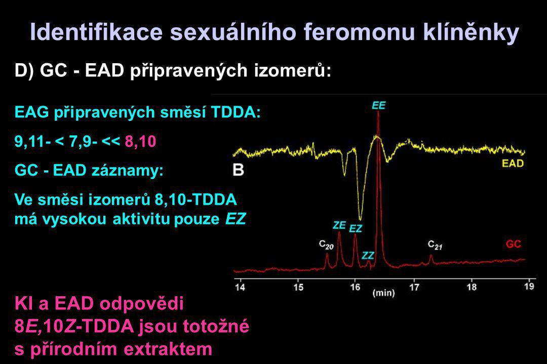 D) GC - EAD připravených izomerů: 8,10-TDDA EAG připravených směsí TDDA: 9,11- < 7,9- << 8,10 GC - EAD záznamy: Ve směsi izomerů 8,10-TDDA má vysokou