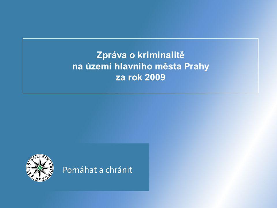 Zpráva o kriminalitě na území hlavního města Prahy za rok 2009