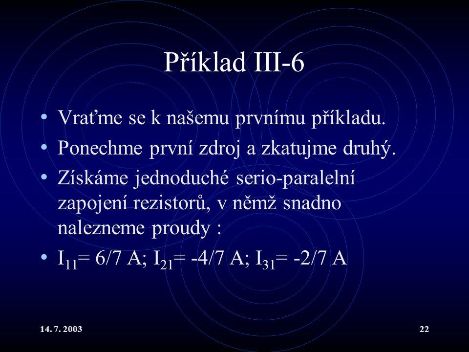 14.7. 200322 Příklad III-6 Vraťme se k našemu prvnímu příkladu.
