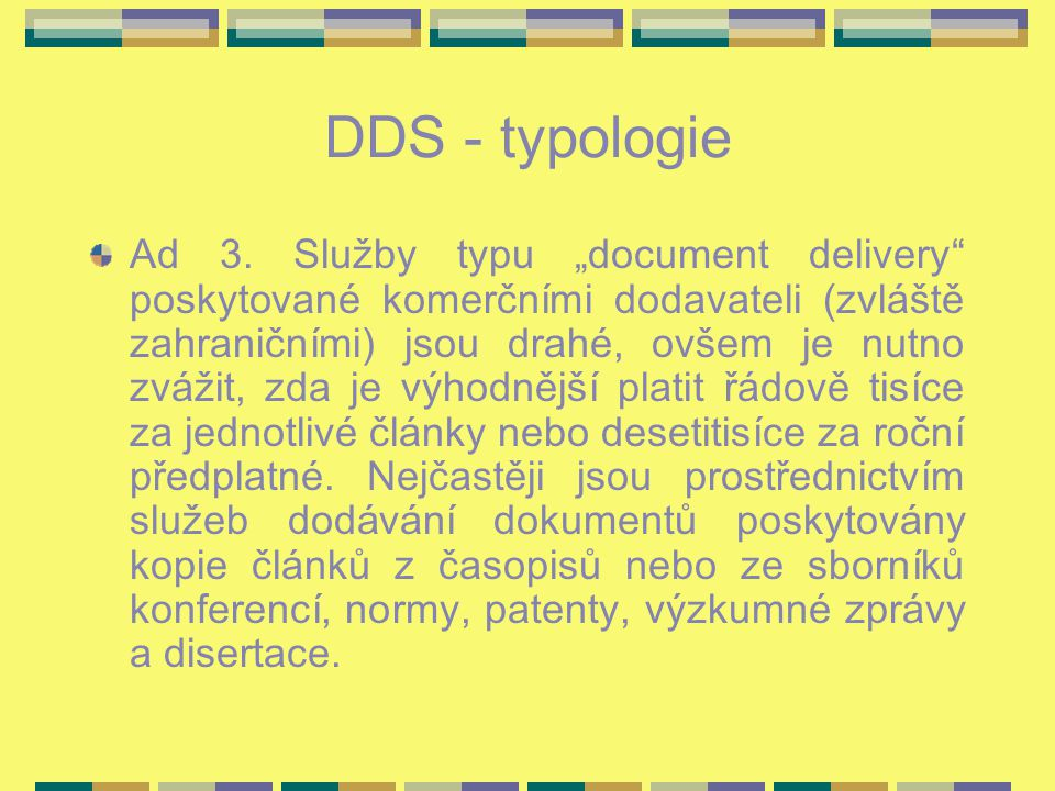 DDS - typologie Ad 3.