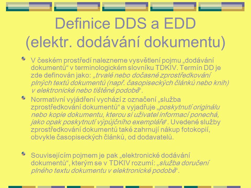 """Definice DDS a EDD (elektr. dodávání dokumentu) V českém prostředí nalezneme vysvětlení pojmu """"dodávání dokumentů"""" v terminologickém slovníku TDKIV. T"""