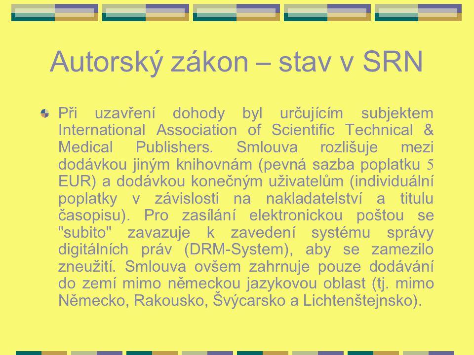 Autorský zákon – stav v SRN Při uzavření dohody byl určujícím subjektem International Association of Scientific Technical & Medical Publishers.