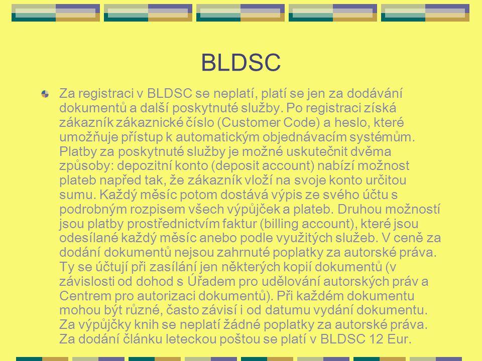 BLDSC Za registraci v BLDSC se neplatí, platí se jen za dodávání dokumentů a další poskytnuté služby.