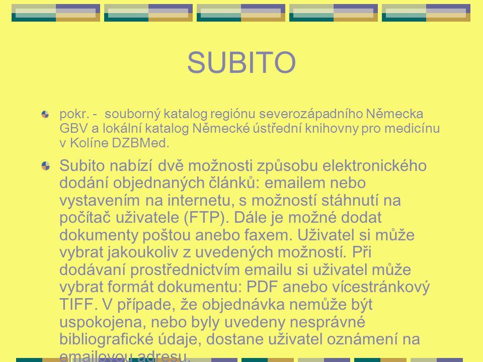 SUBITO pokr. - souborný katalog regiónu severozápadního Německa GBV a lokální katalog Německé ústřední knihovny pro medicínu v Kolíne DZBMed. Subito n