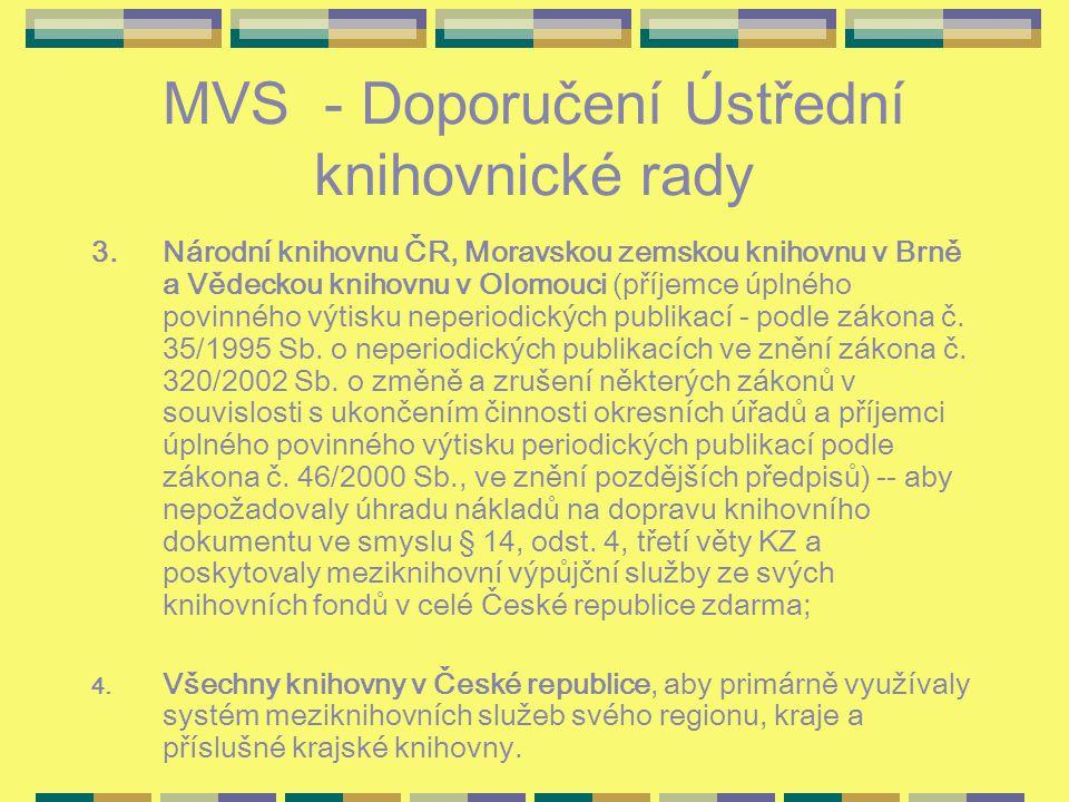 MVS - Doporučení Ústřední knihovnické rady 3.Národní knihovnu ČR, Moravskou zemskou knihovnu v Brně a Vědeckou knihovnu v Olomouci (příjemce úplného p