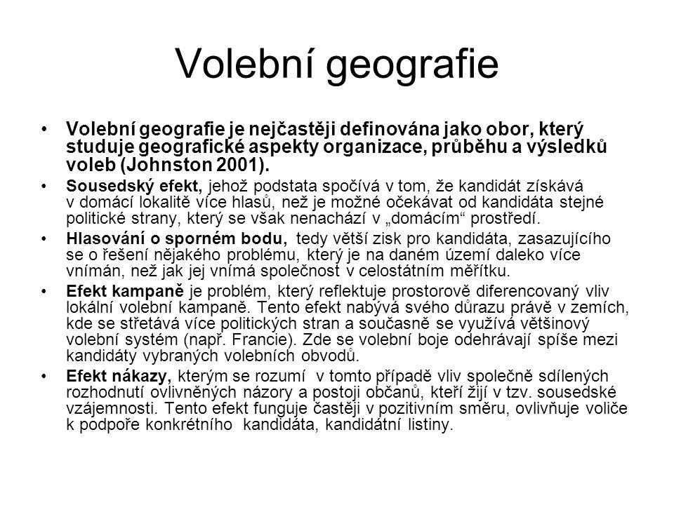 Volební geografie Volební geografie je nejčastěji definována jako obor, který studuje geografické aspekty organizace, průběhu a výsledků voleb (Johnston 2001).