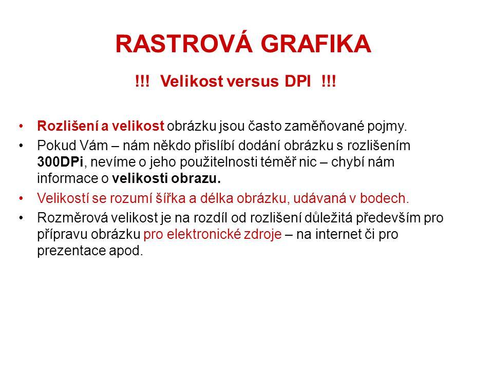 RASTROVÁ GRAFIKA !!. Velikost versus DPI !!.