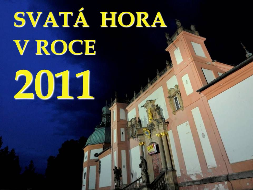SVATÁ HORA V ROCE 2011