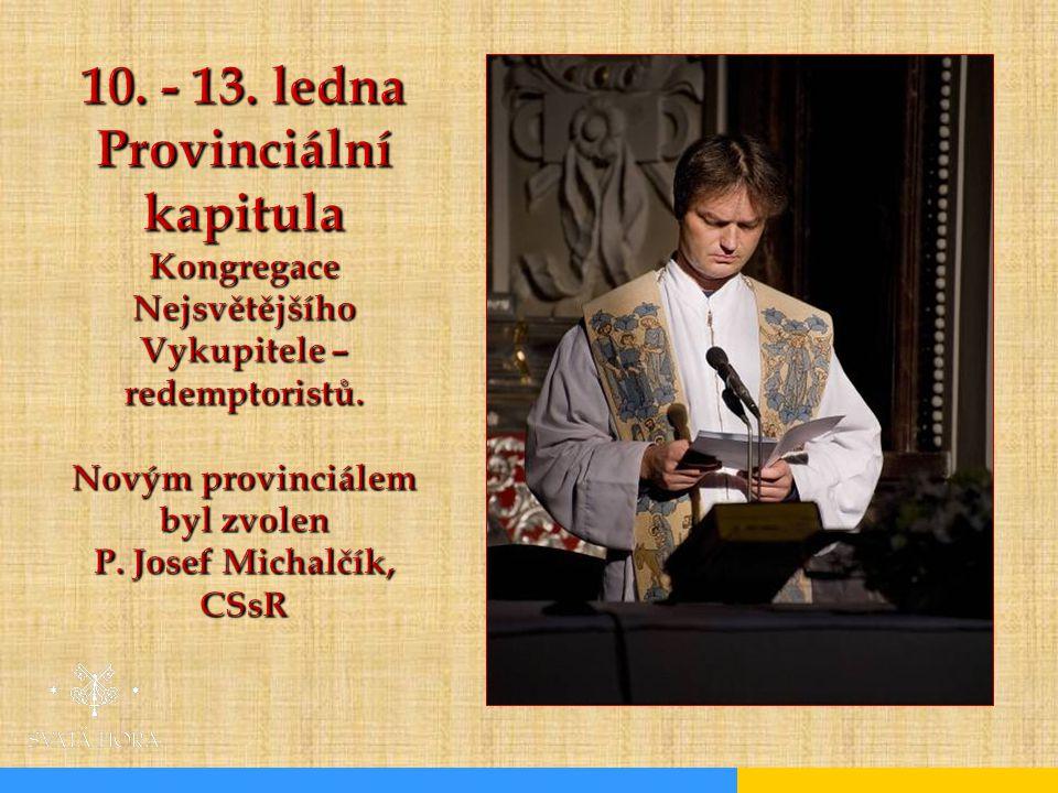 10.- 13. ledna Provinciální kapitula Kongregace Nejsvětějšího Vykupitele – redemptoristů.