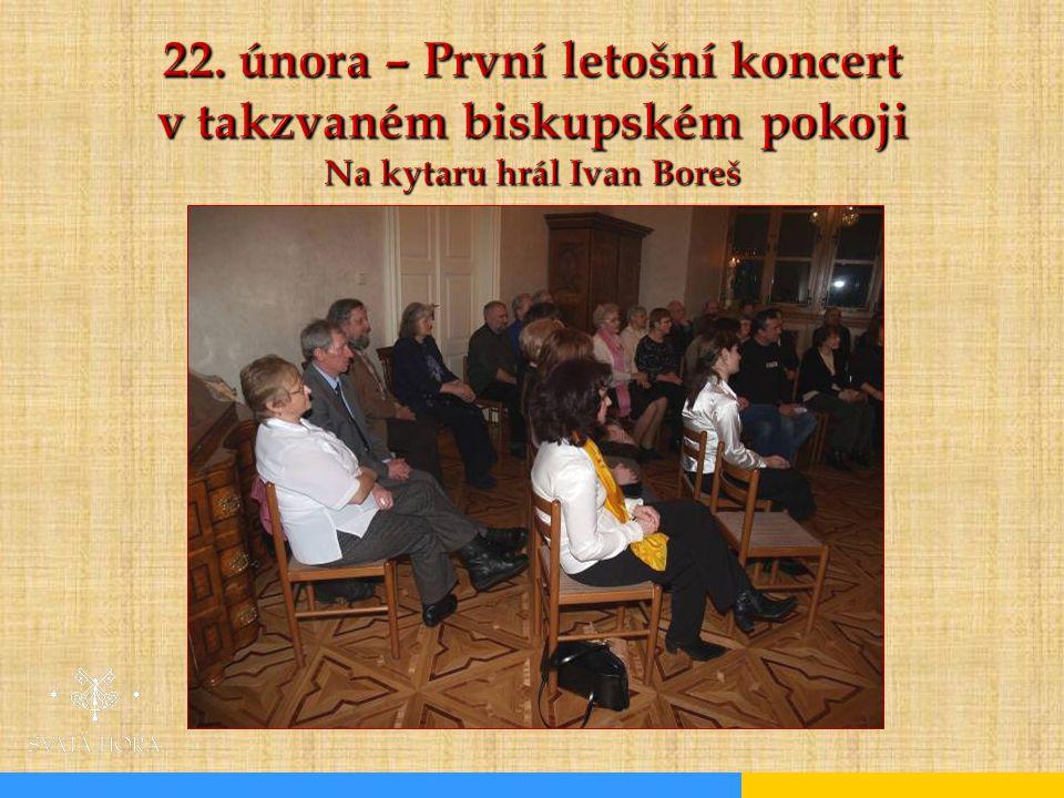 22. února – První letošní koncert v takzvaném biskupském pokoji Na kytaru hrál Ivan Boreš