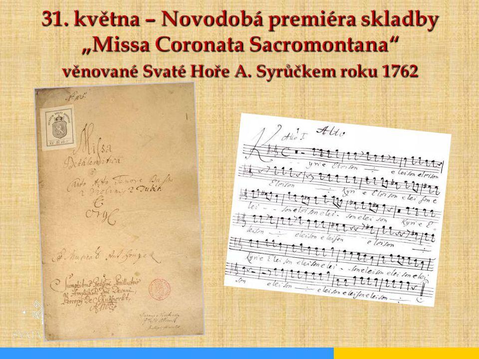 """31. května – Novodobá premiéra skladby """"Missa Coronata Sacromontana"""" věnované Svaté Hoře A. Syrůčkem roku 1762"""