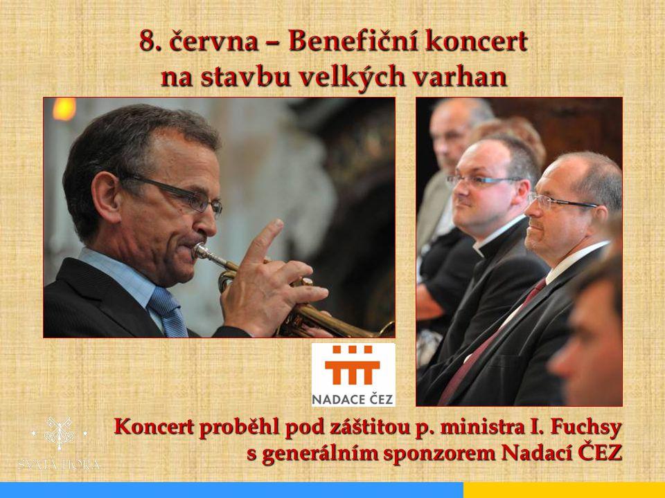 8. června – Benefiční koncert na stavbu velkých varhan Koncert proběhl pod záštitou p. ministra I. Fuchsy s generálním sponzorem Nadací ČEZ