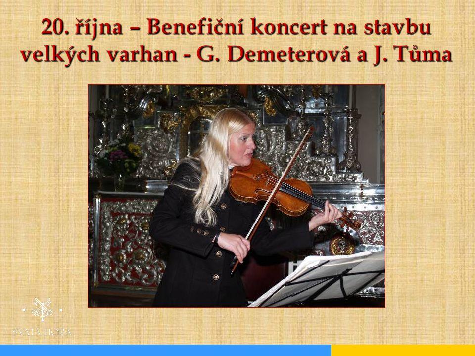 20. října – Benefiční koncert na stavbu velkých varhan - G. Demeterová a J. Tůma