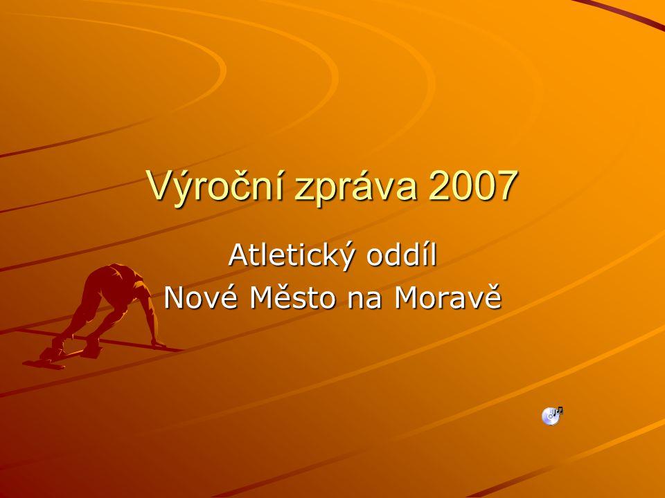 Výroční zpráva 2007 Atletický oddíl Nové Město na Moravě