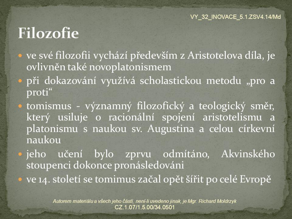 """ve své filozofii vychází především z Aristotelova díla, je ovlivněn také novoplatonismem při dokazování využívá scholastickou metodu """"pro a proti"""" tom"""