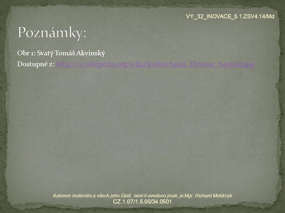Obr 1: Svatý Tomáš Akvinský Dostupné z: http://cs.wikipedia.org/wiki/Soubor:Saint_Thomas_Aquinas.jpghttp://cs.wikipedia.org/wiki/Soubor:Saint_Thomas_A