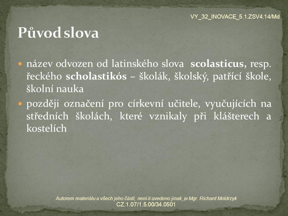 název odvozen od latinského slova scolasticus, resp. řeckého scholastikós – školák, školský, patřící škole, školní nauka později označení pro církevní