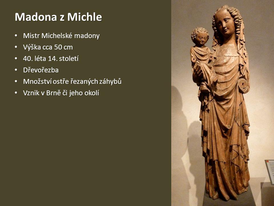 Madona z Michle Mistr Michelské madony Mistr Michelské madony Výška cca 50 cm Výška cca 50 cm 40.