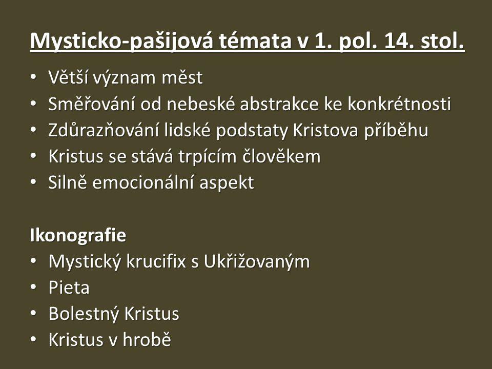 Mysticko-pašijová témata v 1.pol. 14. stol.