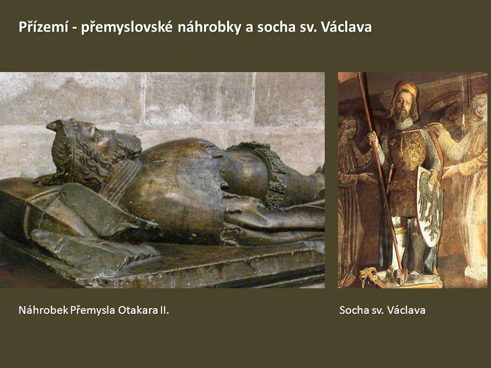 Přízemí - přemyslovské náhrobky a socha sv. Václava Náhrobek Přemysla Otakara II. Socha sv. Václava