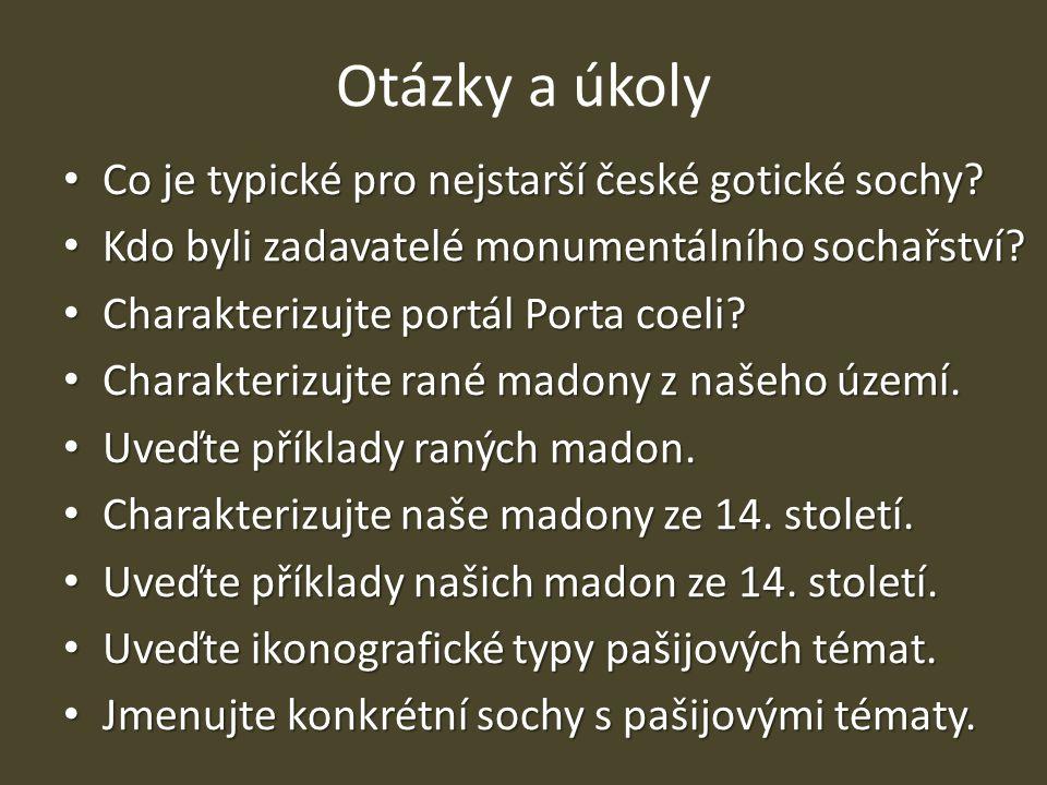 Otázky a úkoly Co je typické pro nejstarší české gotické sochy.