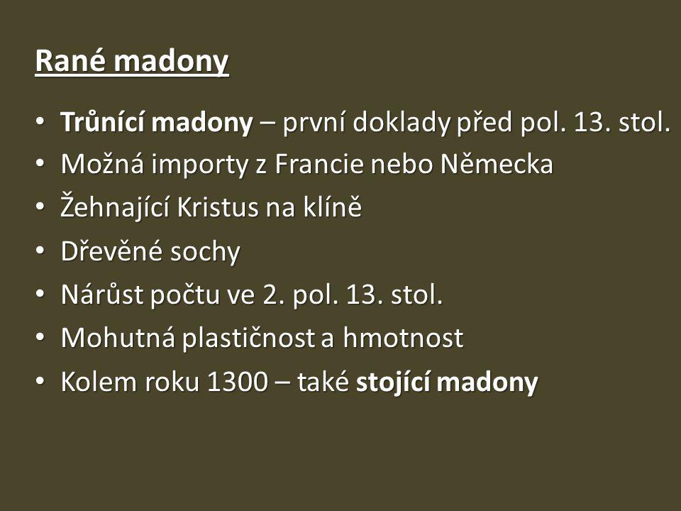 Rané madony Trůnící madony – první doklady před pol.