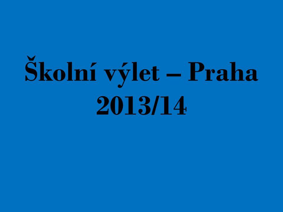 Školní výlet – Praha 2013/14