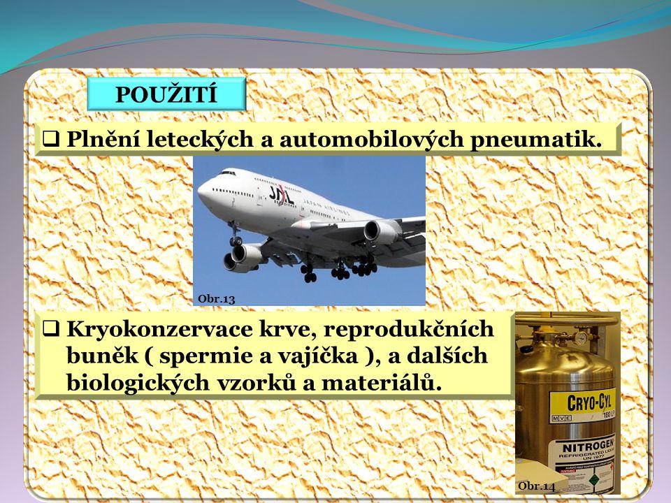 POUŽITÍ  Plnění leteckých a automobilových pneumatik.
