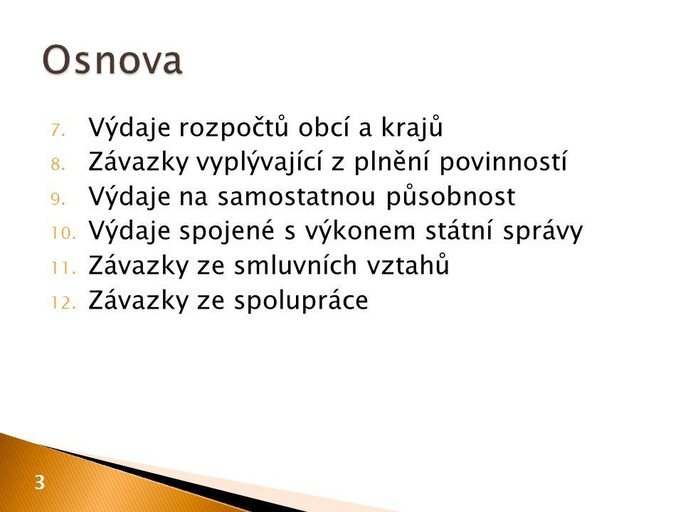 7. Výdaje rozpočtů obcí a krajů 8. Závazky vyplývající z plnění povinností 9.