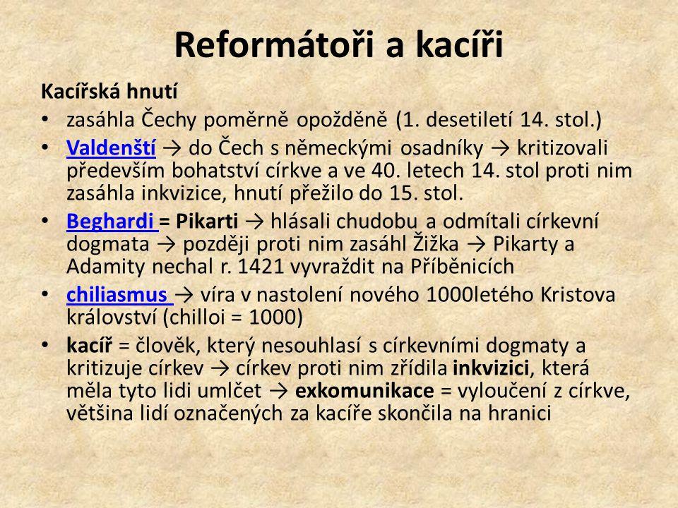 Reformátoři a kacíři Kacířská hnutí zasáhla Čechy poměrně opožděně (1.