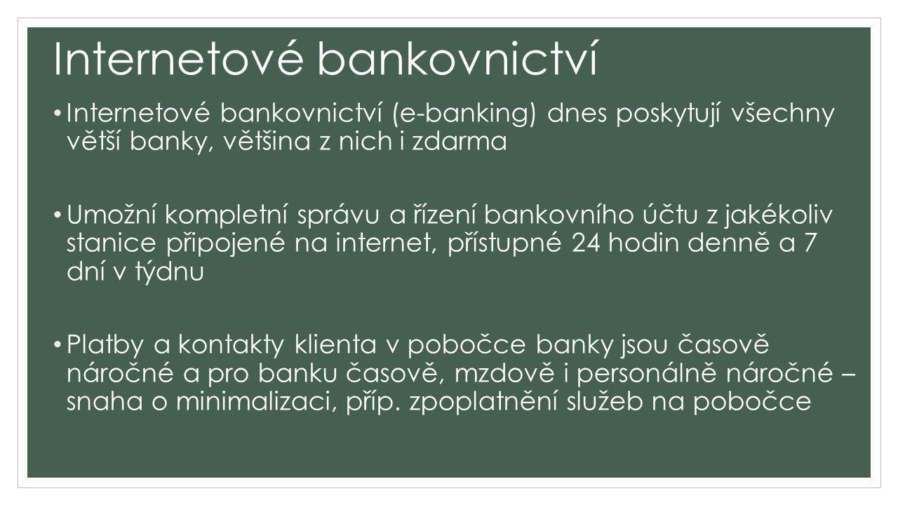 Internetové bankovnictví - prostředky Přístup k účtu přes prohlížeč zadáním adresy banky a následně uživatelského jména a hesla (volit maximálně bezpečné heslo!) Prostředí pro správu účtu bývá intuitivní a jednoduché, liší se podle banky Komunikace mezi bankou probíhá pomocí služby HTTPS (HyperText Transfer Protocol Secure) – kryptovaný (zašifrovaný) protokol = standardní bezpečnostní prvek + bezpečnostní certifikát (vygeneruje si klient ve spolupráci s bankou)