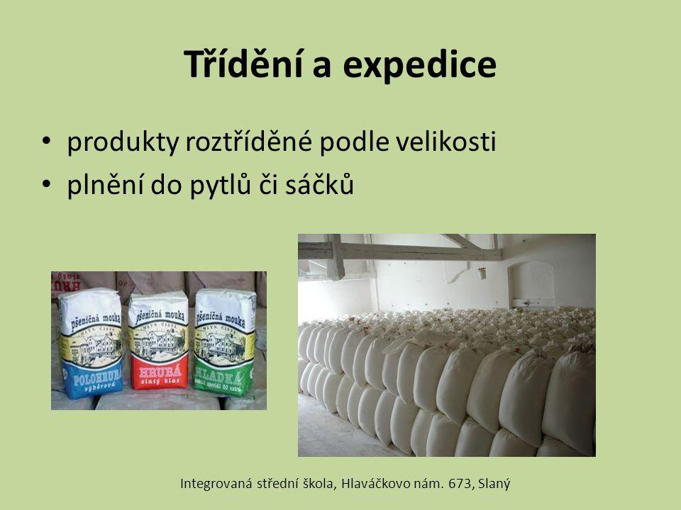 Třídění a expedice produkty roztříděné podle velikosti plnění do pytlů či sáčků Integrovaná střední škola, Hlaváčkovo nám. 673, Slaný