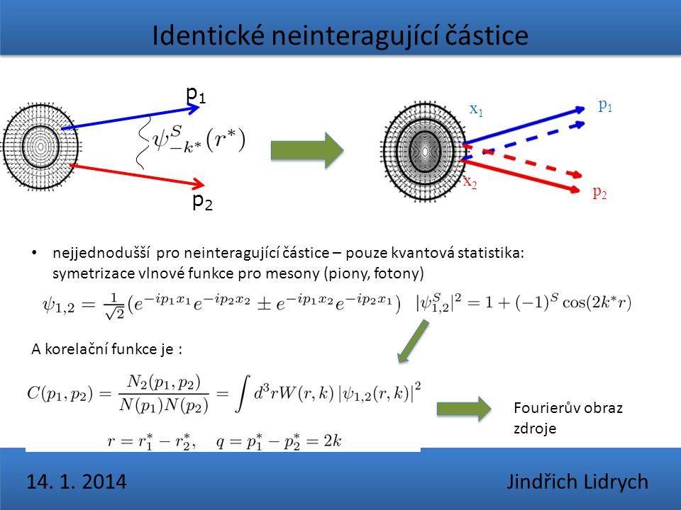 Identické neinteragující částice 14. 1. 2014 Jindřich Lidrych p1p1 p2p2 nejjednodušší pro neinteragující částice – pouze kvantová statistika: symetriz