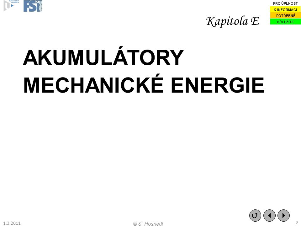 AKUMULÁTORY MECHANICKÉ ENERGIE Kapitola E    2 © S.