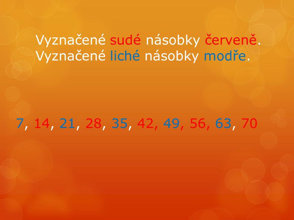 Vyznačené sudé násobky červeně. Vyznačené liché násobky modře. 7, 14, 21, 28, 35, 42, 49, 56, 63, 70