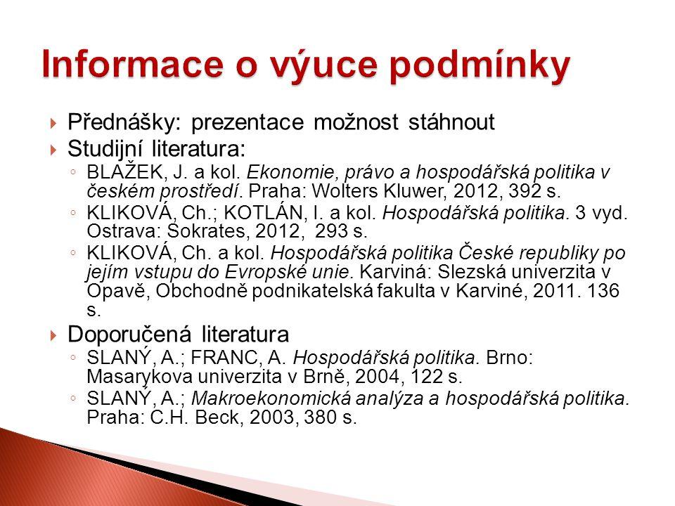  Přednášky: prezentace možnost stáhnout  Studijní literatura: ◦ BLAŽEK, J.