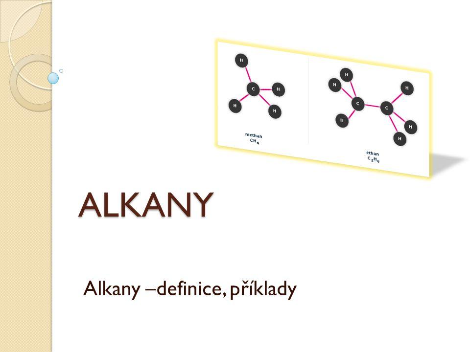 ALKANY Alkany –definice, příklady